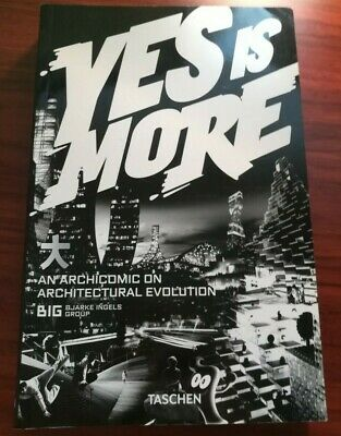 Yes Is More: An Archicomic On Architectural Evolution By Bjarke Ingels • 10£