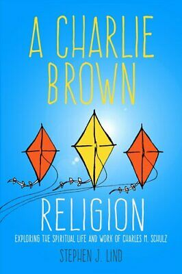 A Charlie Brown Religion Exploring The Spiritual Life And Work ... 9781496814678 • 18.48£
