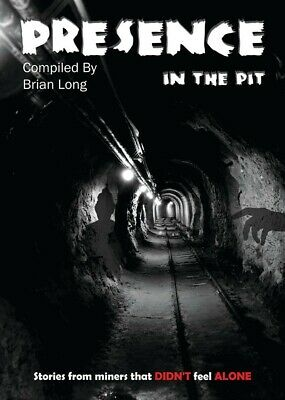 Presence In The Pit By Brian Long Coal Mining Book Ghosts Supernatural Scary • 10£