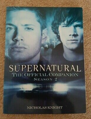 Supernatural - The Official Companion Season Two By Nicholas Knight • 3.95£